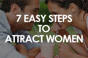7 Steps To Attract Women